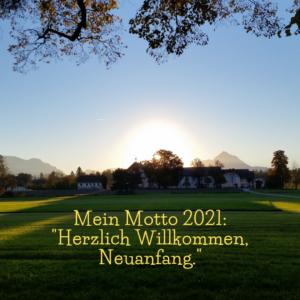 Mein Motto 2021: Herzlich Willkommen, Neuanfang