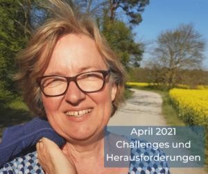 Der Aprilrückblick: Challenges und Herausforderungen