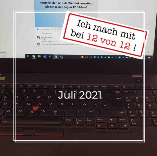 12 von 12: Mein Tag in Bildern (12. Juli 2021)